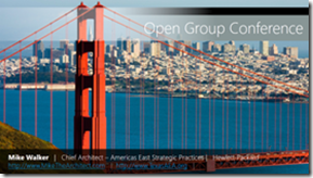 Mike The Architect Blog: Mike Walker Business Architecture Keynote Open Group Conference San Francisco Recap